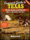 Camper's Guide to Texas Parks, Lakes, and Forests: Where to Go and How to Get There - Mickey Little