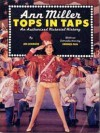Ann Miller, Tops in Taps: an Authorized Pictorial History - Jim Connor