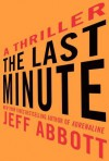 The Last Minute (Audio) - Jeff Abbott, Kevin T. Collins