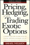 Pricing, Hedging, & Trading Exotic Options - Israel Nelken, Izzy Nelken