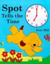 Spot Tells the Time - Eric Hill
