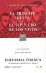 El Príncipe Idiota. El Sepulcro de los Vivos. - Fyodor Dostoyevsky