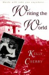 Writing the World - Kelly Cherry