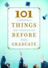 101 Things You Should Do Before You Graduate - David Bordon, Tom Winters