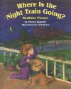 Where Is the Night Train Going?: Bedtime Poems - Eileen Spinelli, Cyd Moore