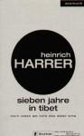 Sieben Jahre In Tibetmein Leben Am Hofe Des Dalai Lama - Heinrich Harrer