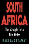 South Africa: The Struggle for a New Order - Marina Ottaway