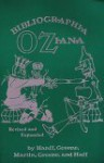 Bibligraphia Oziana: A concise Bibliographical Checklist of the Oz Books by L. Frank Baum and His Successors - Peter E. Hanff, Douglas G. Greene