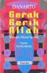 Gerak Gerik Allah: Sejumput Hikmah Spiritual - Danarto, Taufiq Ismail