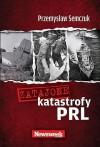Zatajone katastrofy PRL - Przemysław Semczuk