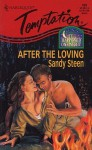 After The Loving (It Happened One Night...) (Harlequin Temptation, No 626) - Sandy Steen