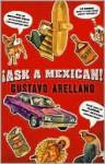 Ask a Mexican - Gustavo Arellano