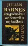 Een geschiedenis van de wereld in 10½ hoofdstuk - Julian Barnes