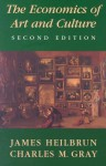 The Economics of Art and Culture - James Heilbrun, Charles M. Gray