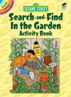 Sesame Street Search-and-Find In the Garden Activity Book - Sesame Street, John Kurtz