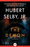 The Demon: A Novel - Hubert Selby Jr.