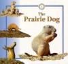The Prairie Dog - Sabrina Crewe, Graham Allen