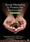 Social Marketing to Protect the Environment: What Works - Doug McKenzie-Mohr, Nancy R. Lee, Paul Wesley Schultz, Philip Kotler