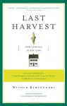 Last Harvest: How a Cornfield Became New Daleville: Real Estate Development in America from George Washington to the Builders of the Twenty-First Century, and Why We Live in Houses Anyway - Witold Rybczyński