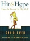 Hit & Hope: How the Rest of Us Play Golf - David Owen