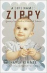 A Girl Named Zippy: Growing Up Small in Mooreland, Indiana - Haven Kimmel