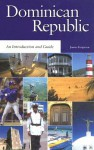 The Dominican Republic: An Introduction and Guide - James Ferguson