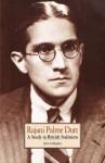 Rajani Palme Dutt: A Study In British Stalinism - John Callaghan