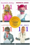 "500 Uncensored Jokes: The Ultimate ""Dirty Jokes"" Compilation Containing Blonde Jokes, Redneck Jokes, Lawyer Jokes, Doctor Jokes, and 96 BONUS Jokes (also makes a great gift!) (101 Jokes) - Steve White"