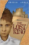 The Lost King (Lost King Trilogy) - Ursula Jones