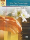 What Can I Play for Easter?: 10 Easily Prepared Piano Arrangements for Holy Week - Cindy Berry
