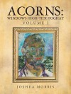 Acorns: Windows High-Tide Foghat: Volume I - Joshua Morris
