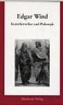 Edgar Wind - Kunsthistoriker Und Philosoph - Horst Bredekamp