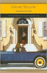 Crome Yellow (Library of Essential Reading) - Aldous Huxley, David Garrett Izzo