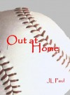 Out at Home - J.L. Paul