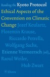 Reading the Kyoto Protocol: Ethical Aspects of the Convention on Climatic Change - Etienne Vermeersch, Wolfgang Sachs, Etienne Vermeersch