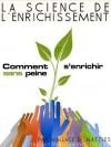 La science de l'enrichissement (Translated) ou Comment s'enrichir sans peine (French Edition) - Wallace D. Wattles, Frederic Bergugnat, Jean Yves Gicquel
