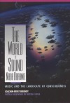 The World Is Sound: Nada Brahma: Music and the Landscape of Consciousness - Joachim-Ernst Berendt, Fritjof Capra