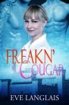 Freakn' Cougar (Freakn' Shifters, #6) - Eve Langlais
