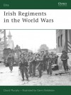 Irish Regiments in the World Wars - David Murphy, Gerry Embleton