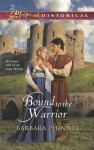 Bound to the Warrior (Love Inspired Historical) - Barbara Phinney
