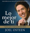 Lo mejor de ti (Become a Better You) Spanish Edition: 7 Pasos Para Mejorar Tu Vida Diaria - Joel Osteen