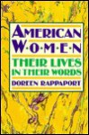 American Women: Their Lives in Their Words - Doreen Rappaport