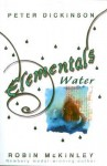Elementals - Water. Collected by Peter Dickinson and Robin McKinley - Peter Dickinson