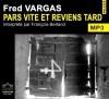 Pars vite et reviens tard - Fred Vargas, François Berland