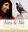 Alex & Me (Audio) - Irene M. Pepperberg, Julia Gibson