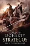 Strategos: Rise of the Golden Heart - Gordon Doherty