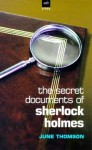 The Secret Documents of Sherlock Holmes - June Thomson