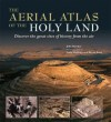 The Aerial Atlas Of The Holy Land - John Bowker, Sonia Halliday, Bryan Knox