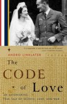 The Code of Love: An Astonishing True Tale of Secrets, Love, and War - Andro Linklater