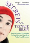 Secrets of the Teenage Brain: Research-Based Strategies for Reaching and Teaching Today's Adolescents - Sheryl G Feinstein, Eric Jensen